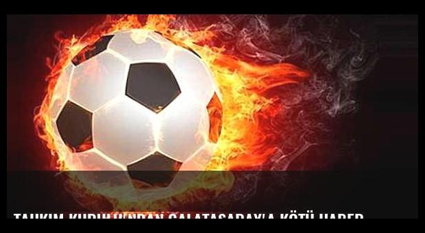 Tahkim Kurulu'ndan Galatasaray'a kötü haber