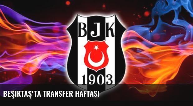 Beşiktaş'ta transfer haftası