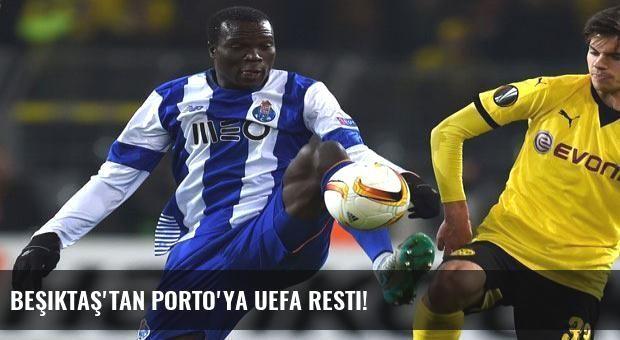 Beşiktaş'tan Porto'ya UEFA resti!
