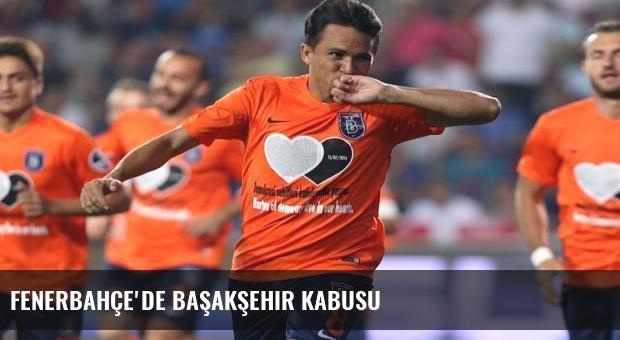 Fenerbahçe'de Başakşehir kabusu