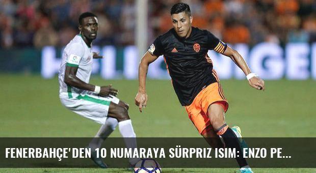 Fenerbahçe'den 10 numaraya sürpriz isim: Enzo Perez!