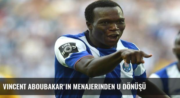 Vincent Aboubakar'ın menajerinden U dönüşü