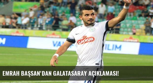 Emrah Başsan'dan Galatasaray açıklaması!