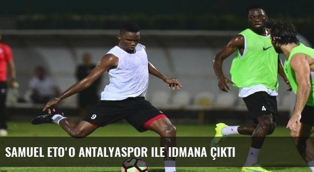 Samuel Eto'o Antalyaspor ile idmana çıktı