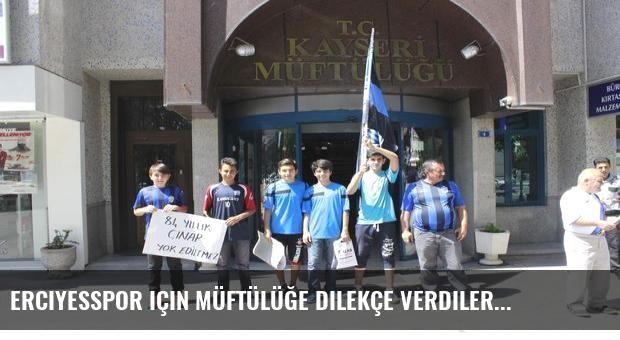 Erciyesspor için müftülüğe dilekçe verdiler