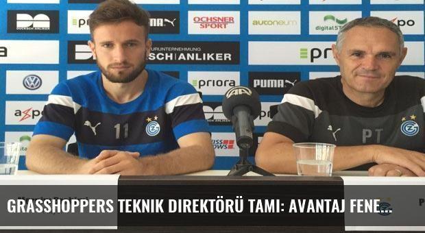 Grasshoppers Teknik Direktörü Tami: Avantaj Fenerbahçe'de!