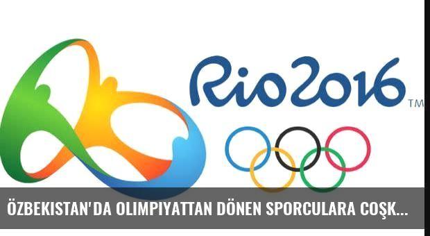 Özbekistan'da olimpiyattan dönen sporculara coşkulu karşılama