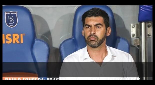 Paulo Fonseca: 'Başakşehir'den daha iyi oyun bekliyorum'