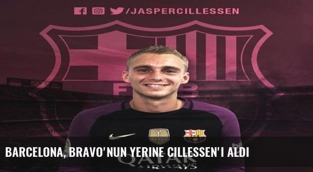 Barcelona, Bravo'nun yerine Cillessen'i aldı