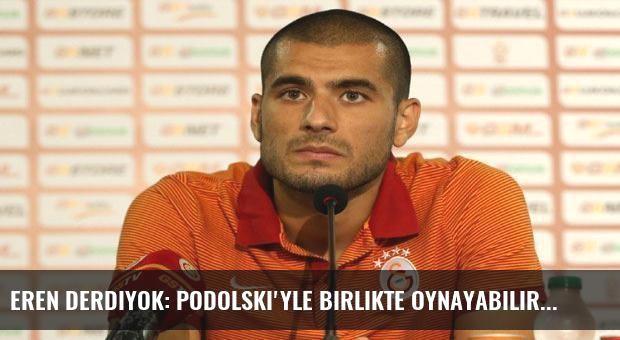 Eren Derdiyok: Podolski'yle birlikte oynayabiliriz