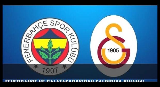 Fenerbahçe ve Galatasaray'dan saldırıya kınama!