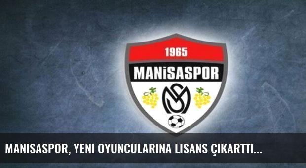 Manisaspor, yeni oyuncularına lisans çıkarttı