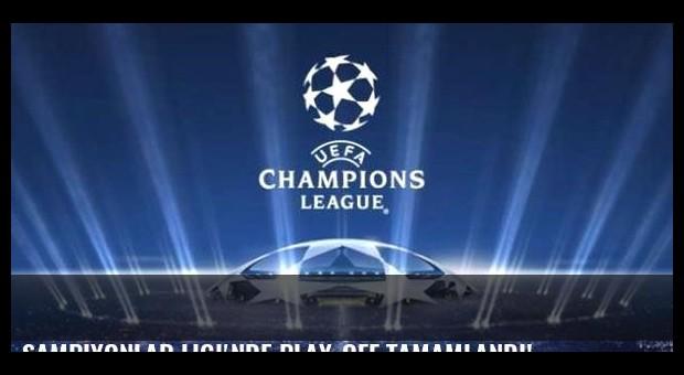 Şampiyonlar Ligi'nde play-off tamamlandı!