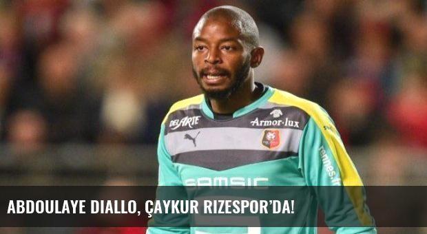 Abdoulaye Diallo, Çaykur Rizespor'da!