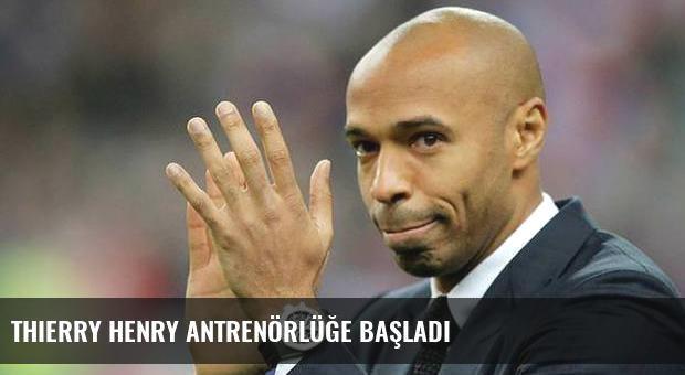 Thierry Henry antrenörlüğe başladı