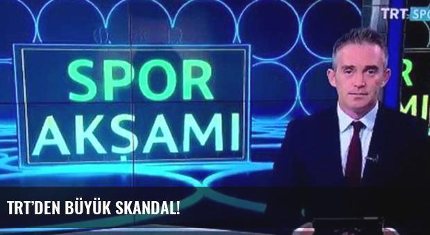 TRT'den büyük skandal!