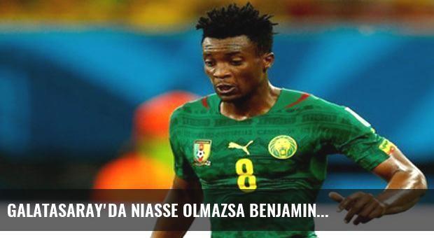Galatasaray'da Niasse olmazsa Benjamin...