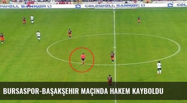 Bursaspor-Başakşehir maçında hakem kayboldu