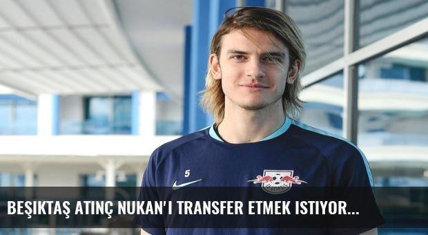 Beşiktaş Atınç Nukan'ı transfer etmek istiyor