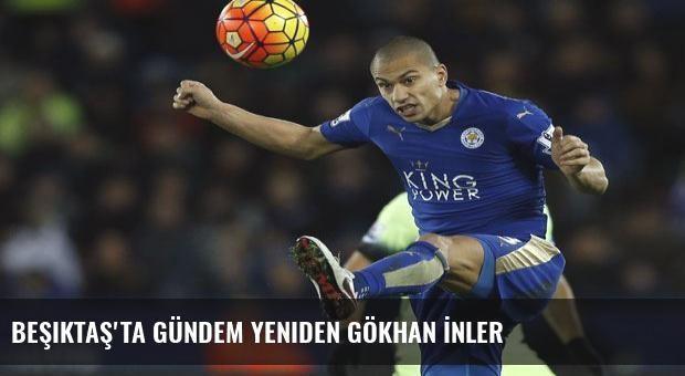 Beşiktaş'ta gündem yeniden Gökhan İnler