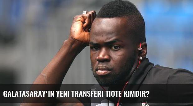 Galatasaray'ın yeni transferi Tiote kimdir?