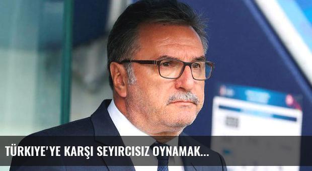 Türkiye'ye karşı seyircisiz oynamak...