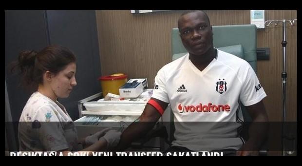 Beşiktaş'a şok! Yeni transfer sakatlandı