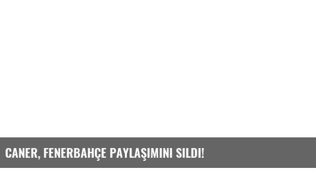 Caner, Fenerbahçe paylaşımını sildi!