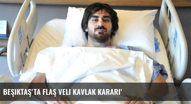 Beşiktaş'ta flaş Veli Kavlak kararı'