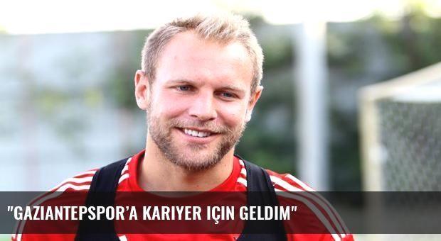 'Gaziantepspor'a kariyer için geldim'