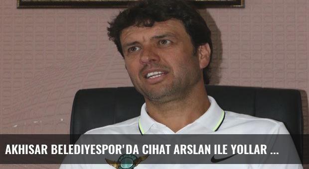Akhisar Belediyespor'da Cihat Arslan ile yollar ayrıldı!