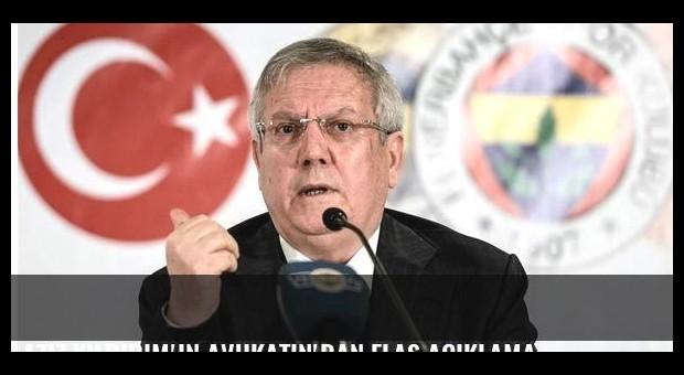 Aziz Yıldırım'ın avukatın'dan flaş açıklama