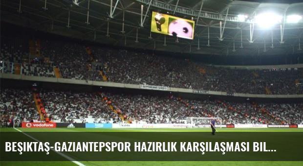 Beşiktaş-Gaziantepspor hazırlık karşılaşması biletleri satışa çıktı