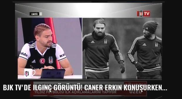 BJK TV'de ilginç görüntü! Caner Erkin konuşurken...