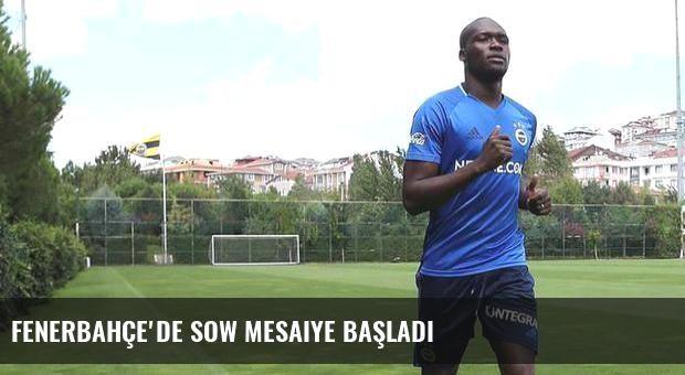 Fenerbahçe'de Sow mesaiye başladı