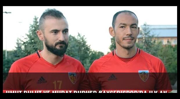 Umut Bulut ve Murat Duruer Kayserispor'da ilk antrenmanda