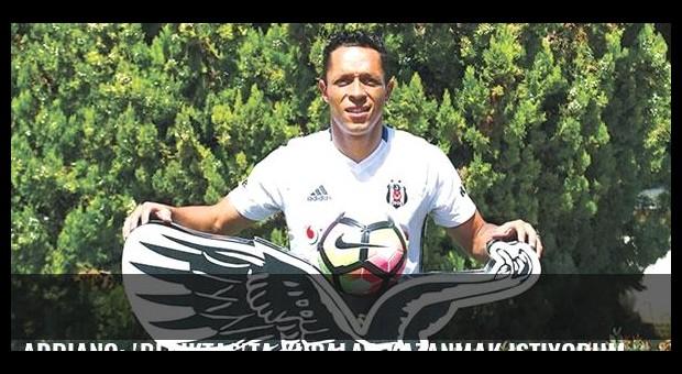 Adriano: 'Beşiktaş'ta kupalar kazanmak istiyorum'