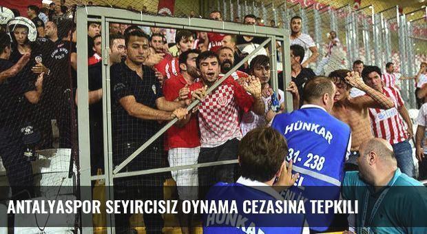 Antalyaspor seyircisiz oynama cezasına tepkili