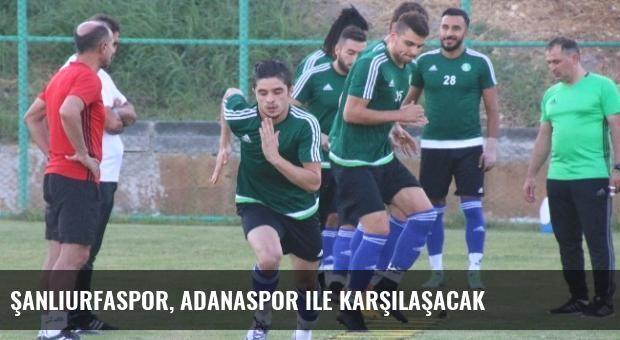 Şanlıurfaspor, Adanaspor ile Karşılaşacak