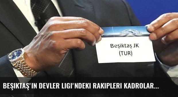 Beşiktaş'ın Devler Ligi'ndeki rakipleri kadrolarını açıkladı