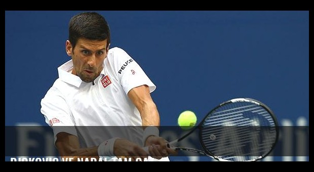 Djokovic ve Nadal tam gaz