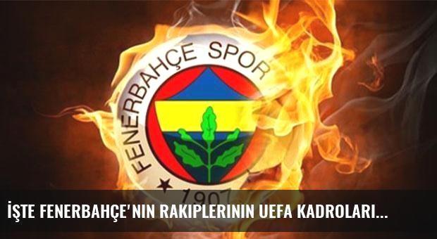 İşte Fenerbahçe'nin rakiplerinin UEFA kadroları