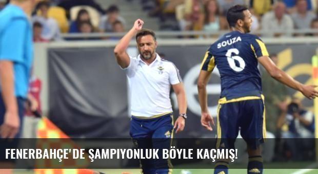 Fenerbahçe'de Şampiyonluk Böyle Kaçmış!