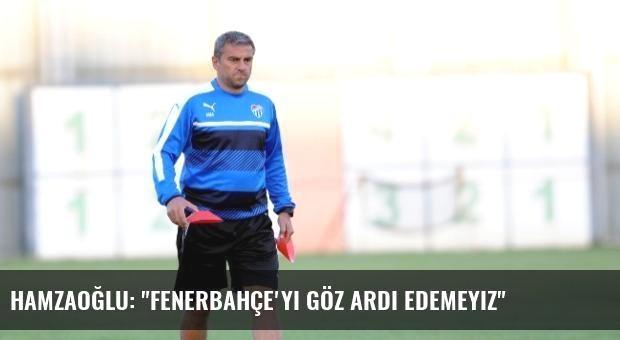 Hamzaoğlu: 'Fenerbahçe'yi Göz Ardı Edemeyiz'