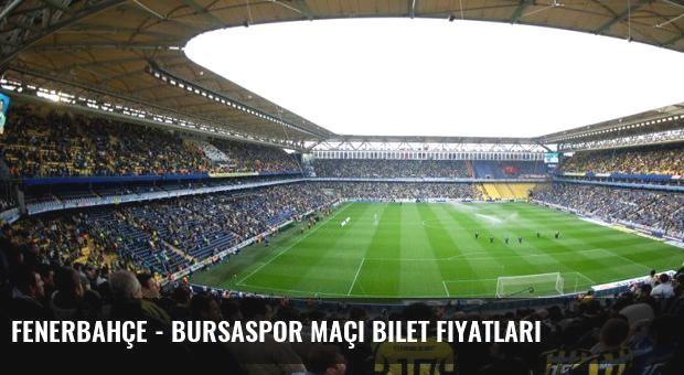 Fenerbahçe - Bursaspor maçı bilet fiyatları