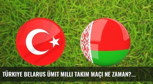 Türkiye Belarus Ümit Milli Takım maçı ne zaman?