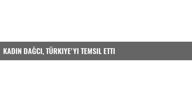 Kadın Dağcı, Türkiye'yi Temsil Etti