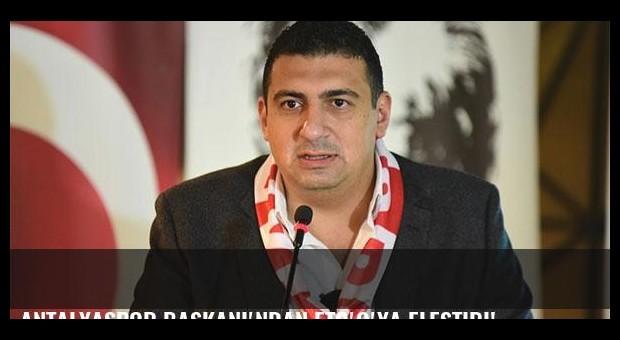 Antalyaspor Başkanı'ndan Eto'o'ya eleştiri!