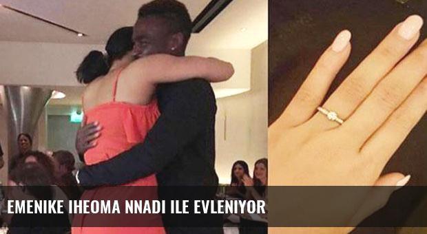 Emenike Iheoma Nnadi ile evleniyor