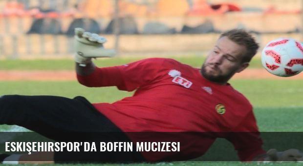 Eskişehirspor'da Boffin mucizesi